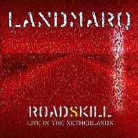 Roadskill - Live in the Netherlands — Landmarq