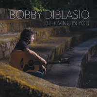 Believing in You — Bobby Diblasio