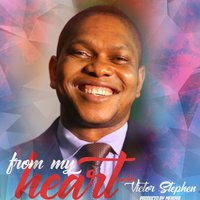 From My Heart — Pastor Victor Stephen