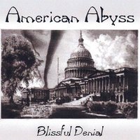 Blissful Denial — American Abyss