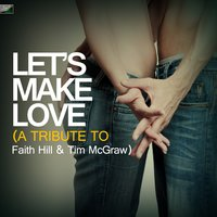 Let's Make Love - A Tribute to Faith Hill & Tim Mcgraw — Ameritz Tribute Standards