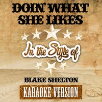Doin' What She Likes (In the Style of Blake Shelton) - Single — Ameritz Top Tracks