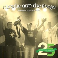 Twenty Five in a Row — Charlie and the Bhoys