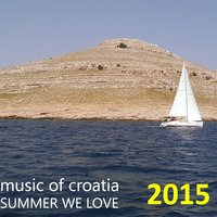 Music of Croatia: Summer We Love 2015 — сборник