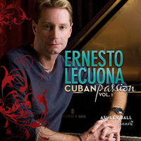 Lecuona - Cuban Passion Vol.1 — Ashley Ball