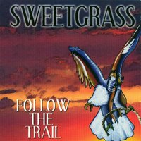 Follow The Trial — Sweetgrass