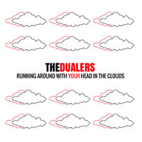 Running Around with Your Head in the Clouds - Single — The Dualers