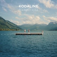 In A Perfect World (Deluxe) — Kodaline