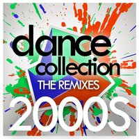 Dance Collection The Remixes 2000s — сборник