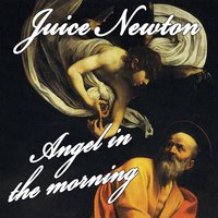 Angel Of The Morning — Juice Newton