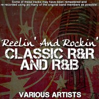 Reelin' And Rockin' - Classic R&R and R&B — сборник