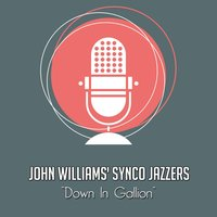 Down in Gallion — John Williams' Synco Jazzers