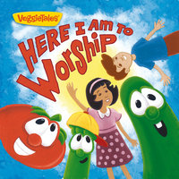 Here I Am To Worship — VeggieTales