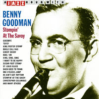 A Jazz Hour With Benny Goodman: Stompin at the Savoy — Benny Goodman