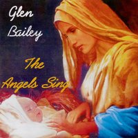 The Angels Sing — Glen Bailey