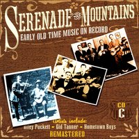 Serenade The Mountains: Early Old Time Music On Record, CD C — сборник