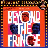 Beyond The Fringe: Music From The Original Broadway Cast — Dudley Moore, Peter Cook, Jonathan Miller, Alan Bennett, Beyond The Fringe