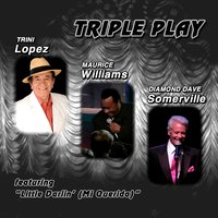 Triple Play — Trini Lopez, Maurice Williams, Diamond Dave Somerville, Lopez. Williams & Somerville