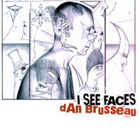 I See Faces — Dan Brusseau