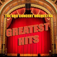 Greatest Hits — BBC Concert Orchestra