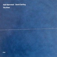 The River — Ketil Bjørnstad, David Darling, David Darling & Ketil Bjørnstad