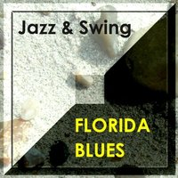 Florida Blues — Various Artists & Orchestras - Jazz & Swing