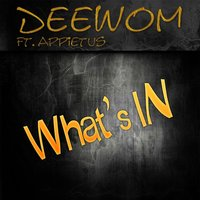 What's In — Appietus, Deewom