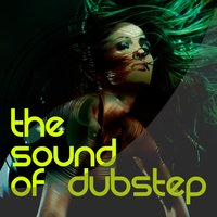 The Sound of Dubstep — Dubstep Kings, Sound of Dubstep, Dubstep Masters, Sound of Dubstep|Dubstep Kings|Dubstep Masters