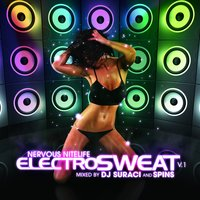 Nervous Nitelife: Electro Sweat V1 — Dj Suraci And Spins