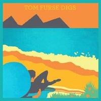 Tom Furse Digs — Tom Furse