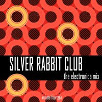 Silver Rabbit Club: The Electronica Mix, Vol. 14 — сборник