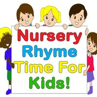 Nursery Rhyme Time For Kids! — Songs for Children