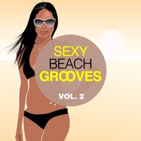 Sexy Beach Grooves, Vol. 2 — сборник