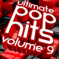 Ultimate Pop Hits, Vol. 9 — Maria Levinson, Curtis Williamson, Nate Robinson