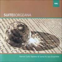 Suite Borgeana — Ramiro Gallo, Ramiro Gallo Septeto, Santa Fe Jazz Ensamble