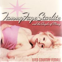 Used Country Female — Tammy Faye Starlite and the Angels of Mercy