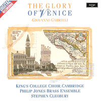 Gabrieli: The Glory of Venice — The Choir Of King's College, Cambridge, The Philip Jones Brass Ensemble, Stephen Cleobury