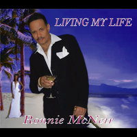 Living My Life — Ronnie McNeir
