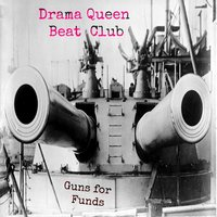 Guns for Funds - Single — Drama Queen Beat Club
