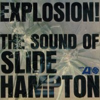 Explosion! The Sound Of Slide Hampton — The Slide Hampton Qctet