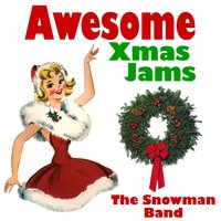Awesome Xmas Jams — The Snowman Band