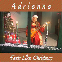 Feels Like Christmas — Adrienne
