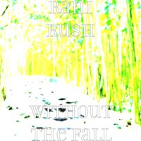 Without the Fall — Rani Rush