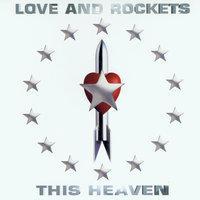 This Heaven — Love and Rockets