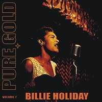 Pure Gold - Billie Holiday, Vol. 2 — Billie Holiday