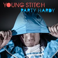 Party Hardy — Young Stitch