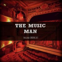 The Music Man — Gareth Davies, Meredith Willson, The Music Man Orchestra, Gareth Davies & The Music Man Orchestra