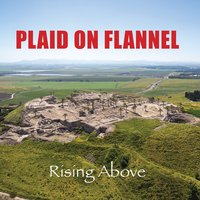Rising Above — Plaid On Flannel