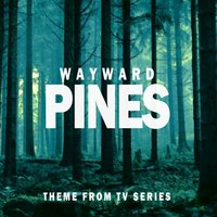Wayward Pines (Theme from Tv Series) — Charlie Clouser, The Original Television Orchestra