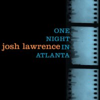 One Night in Atlanta — Josh Lawrence